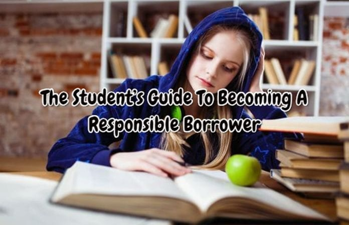 The Student's Guide To Becoming A Responsible Borrower 696x449